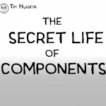 The Secret Life of Components